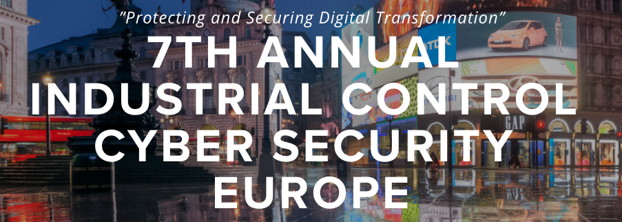 7th Annual Industrial Control Cyber Security Europe