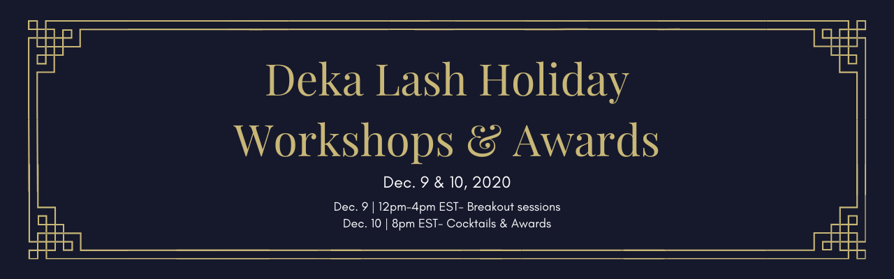 2020 Deka Lash Holiday Workshops & Awards
